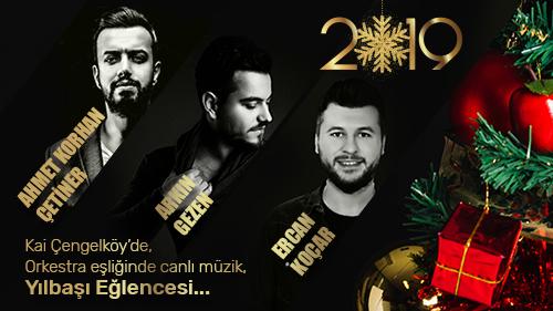 Yılbaşı Eğlencesi 2019'a KAİ ÇENGELKÖY'de...
